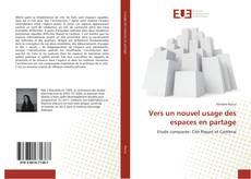Portada del libro de Vers un nouvel usage des espaces en partage