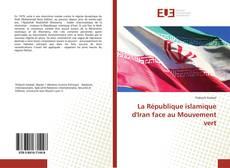 Bookcover of La République islamique d'Iran face au Mouvement vert