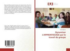 Обложка Dynamiser L'APPRENTISSAGE par le travail de groupe