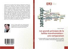 Bookcover of Les grands principes de la faillite transfrontalière : une comparaison