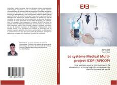 Couverture de Le système Medical Multi-project ICOP (M²ICOP)