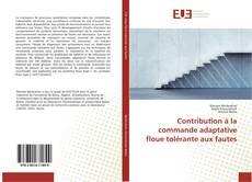 Bookcover of Contribution à la commande adaptative floue tolérante aux fautes