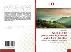 Dynamique des groupements végétaux en Algérie Nord - orientale kitap kapağı