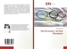 Bookcover of Pari (s) ouvert : Un Parc Olympique