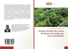 Bookcover of Gestion durable des forêts du bassin du Congo par leur contribution