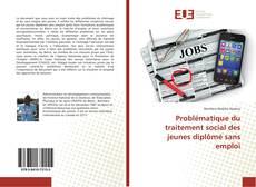 Buchcover von Problématique du traitement social des jeunes diplômé sans emploi