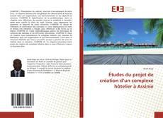Bookcover of Études du projet de création d'un complexe hôtelier à Assinie