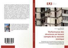Bookcover of Performance des structures en tenant compte de la nocivité sismique