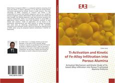 Bookcover of Ti-Activation and Kinetic of Fe-Alloy Infiltration into Porous Alumina