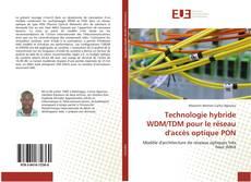 Capa do livro de Technologie hybride WDM/TDM pour le réseau d'accès optique PON