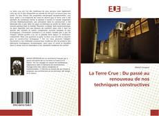 Bookcover of La Terre Crue : Du passé au renouveau de nos techniques constructives