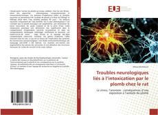 Capa do livro de Troubles neurologiques liés à l'intoxication par le plomb chez le rat