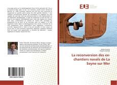 Buchcover von La reconversion des ex-chantiers navals de La Seyne sur Mer