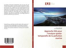 Bookcover of Approche SIG pour l'analyse spatio-temporelle de la pollution marine
