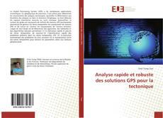 Bookcover of Analyse rapide et robuste des solutions GPS pour la tectonique