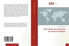 Обложка Etat-nation et économie de rente en Algérie