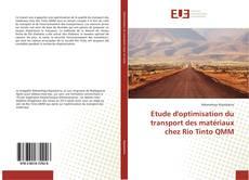 Portada del libro de Etude d'optimisation du transport des matériaux chez Rio Tinto QMM
