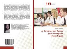 Bookcover of La demande des Russes pour les séjours linguistiques