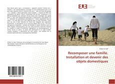 Capa do livro de Recomposer une famille. Installation et devenir des objets domestiques