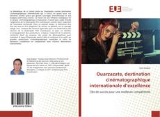 Bookcover of Ouarzazate, destination cinématographique internationale d'excellence