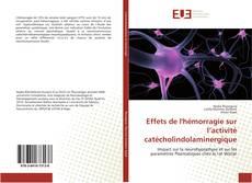 Capa do livro de Effets de l'hémorragie sur l'activité catécholindolaminergique