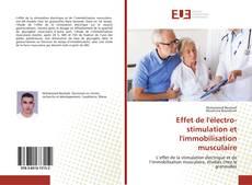 Bookcover of Effet de l'électro-stimulation et l'immobilisation musculaire