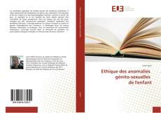 Bookcover of Ethique des anomalies génito-sexuelles de l'enfant
