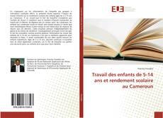 Bookcover of Travail des enfants de 5-14 ans et rendement scolaire au Cameroun