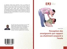 Buchcover von Perception des enseignants par rapport au chatiment corporel a l'ecole
