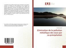 Bookcover of Elimination de la pollution métallique des eaux par co-précipitation