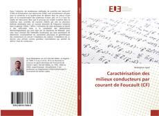 Bookcover of Caractérisation des milieux conducteurs par courant de Foucault (CF)