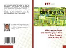 Couverture de Effets secondaires cutanéomuqueux de la chimiothérapie anticancéreuse