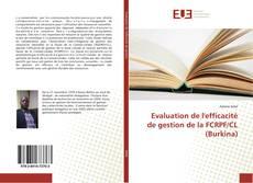 Bookcover of Evaluation de l'efficacité de gestion de la FCRPF/CL (Burkina)