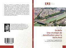 Bookcover of Ile Belle Une stratégie de densification pour la Seine Aval