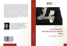 Bookcover of La corruption: bien plus qu'une affaire d'Etat