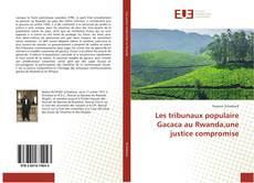 Bookcover of Les tribunaux populaire Gacaca au Rwanda,une justice compromise