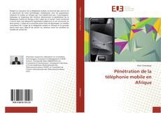 Copertina di Pénétration de la téléphonie mobile en Afrique