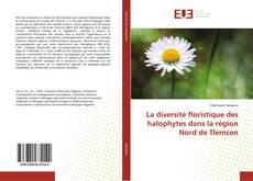 La diversité floristique des halophytes dans la région Nord de Tlemcen的封面