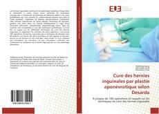 Обложка Cure des hernies inguinales par plastie aponévrotique selon Desarda