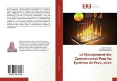 Couverture de Le Management des Connaissances Pour les Systèmes de Production
