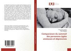 Comparaison du sommeil des personnes âgées anxieuses et dépressives kitap kapağı