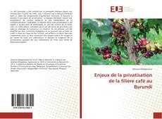 Bookcover of Enjeux de la privatisation de la filière café au Burundi