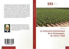 Bookcover of La croissance économique de la Champagne de 1810 à 1969