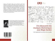 À la découverte des musiques électroniques avec Magic Garden kitap kapağı