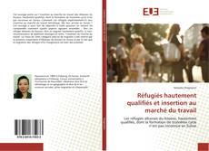 Bookcover of Réfugiés hautement qualifiés et insertion au marché du travail