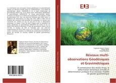 Bookcover of Réseaux multi- observations Géodésiques et Gravimétriques