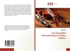 Bookcover of Les ensembles instrumentaux en milieu scolaire