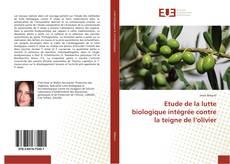 Etude de la lutte biologique intégrée contre la teigne de l'olivier kitap kapağı