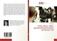 Buchcover von Corps, décor, cadre: questionnements autour du format 1,33