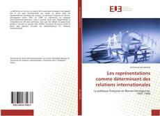Copertina di Les représentations comme déterminant des relations internationales